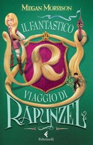 Il fantastico viaggio di Rapunzel - megan Morrison